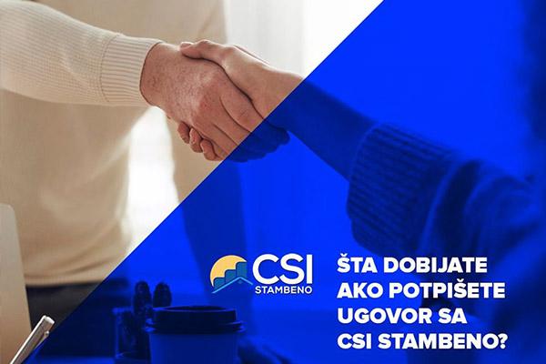 Šta dobijate ako potpišete ugovor sa CSI Stambeno?